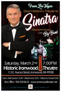 A Tribute to Frank Sinatra Featuring Dave Halston @ Historic Ironwood Theatre | Ironwood | Michigan | United States